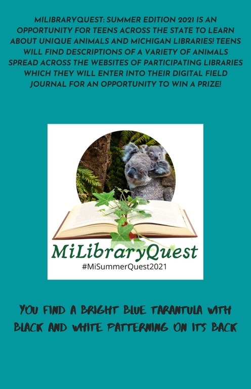 MiLibraryQuest Summer Edition 2021 is an opportunity for teens across the state to learn about unique animals and Michigan libraries! Teens will find descriptions of a variety of animals spread across the websi.jpg